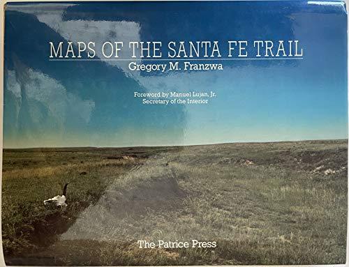 Maps of the Santa Fe Trail: Franzwa, Gregory M.