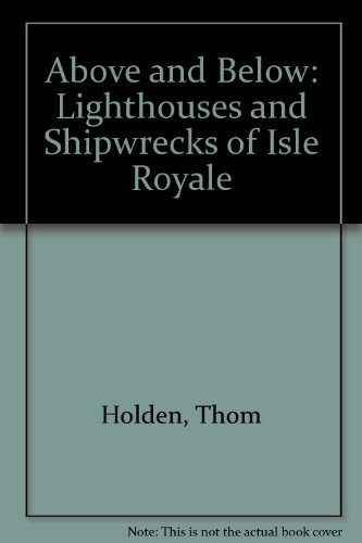 9780935289008: Above and Below: Lighthouses and Shipwrecks of Isle Royale