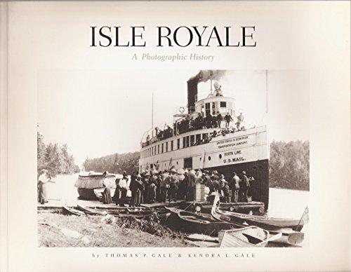 Isle Royale: A Photographic History: Thomas Gale; Kendra Gale