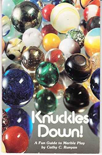 Knuckles Down!: A Fun Guide to Marble Play: Runyan, Cathy C.
