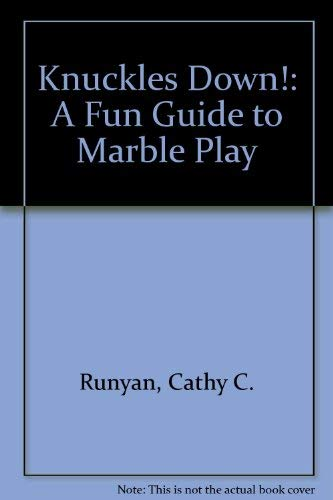 Knuckles Down!: A Fun Guide to Marble: Runyan, Cathy C.