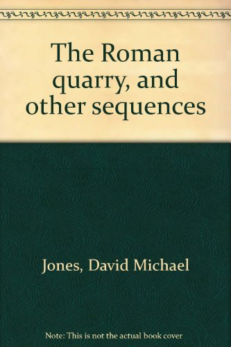 The Roman Quarry and Other Sequences: Jones, David; Grisewood,