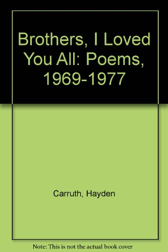 9780935296358: Brothers, I Loved You All: Poems, 1969-1977