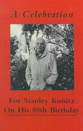 9780935296594: A Celebration for Stanley Kunitz On His Eightieth Birthday