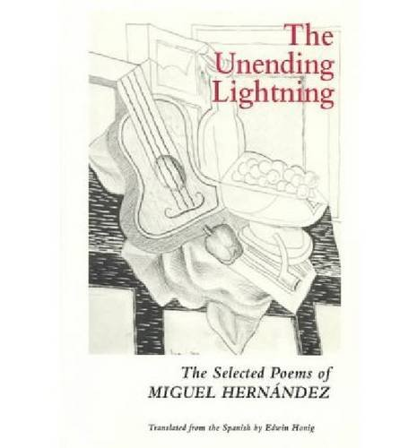 9780935296860: The Unending Lightning: Selected Poems: The Selected Poems of Miguel Hernaandez