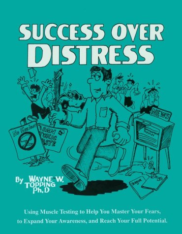 9780935299090: Success over Distress: Using Muscle Testing to Help You Master Your Fears, to Expand Your Awareness, and Reach Your Full Potential