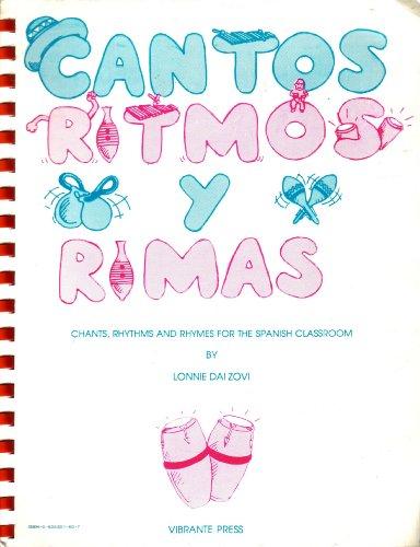 Cantos Rimos Y Rimas: Chants, Rhythms and Rymes for the Spanish Classroom: Lonnie Dai Zovi