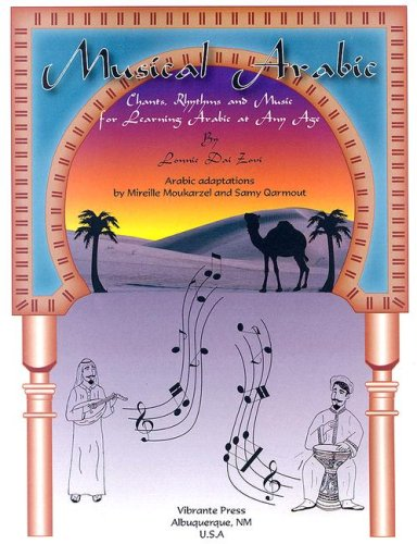 9780935301939: Musical Arabic, Chants, Rhythms and Music for Learning Arabic at Any Age