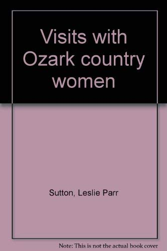 9780935304060: Visits with Ozark country women