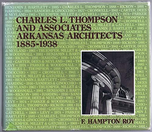 Charles L. Thompson and associates Arkansas architects, 1885-1938: Roy, Frederick Hampton