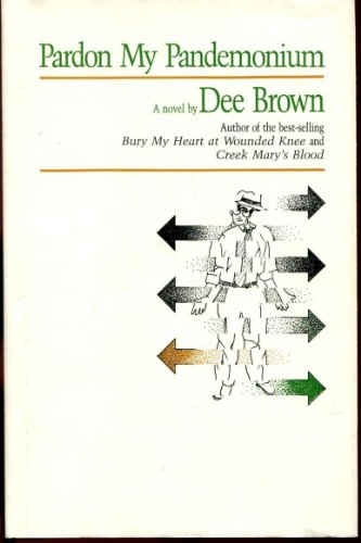 Pardon My Pandemonium (A Novel): Brown, Dee