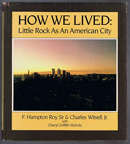 How We Lived : Little Rock as: Charles Witsell; Hampton