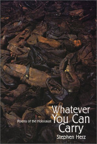 9780935306477: Whatever You Can Carry: Poems of the Holocaust