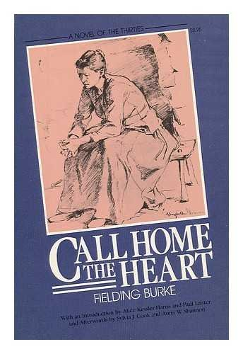 9780935312157: Call Home The Heart: A Novel of the Thirties (Novels of the Thirties Series)