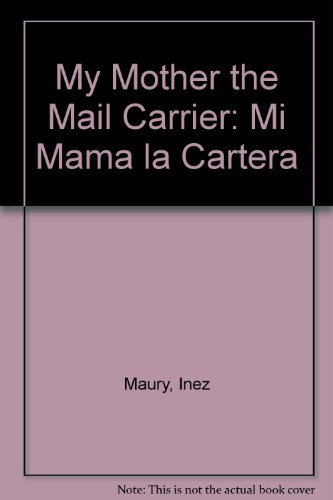 9780935312232: My Mother the Mail Carrier / Mi Mama la Cartera (English and Spanish Edition)