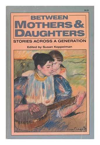 9780935312263: Between Mothers and Daughters: Stories Across a Generation