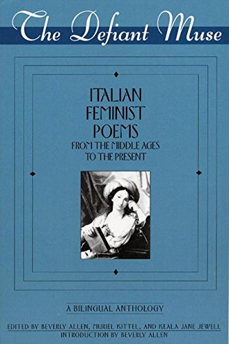9780935312485: The Defiant Muse: Italian Feminist Poems from the Midd: A Bilingual Anthology (The Defiant Muse Series) (Italian Edition)