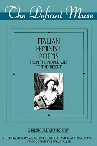 9780935312553: The Defiant Muse: Italian Feminist Poems from the Middle Ages to the Present: A Bilingual Anthology (The Defiant Muse Series) (Italian Edition)
