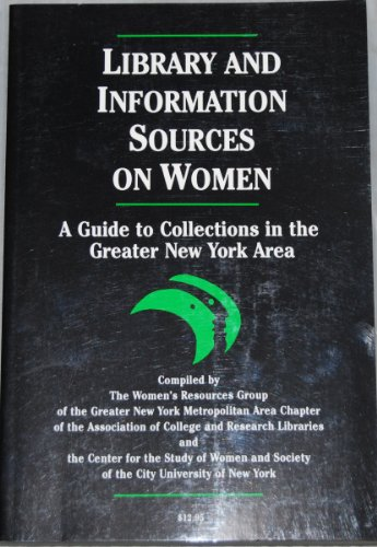 Library & Info Sources On Women: Chapt, Women's Resource Group of the Greater New York ...