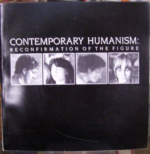 9780935314366: Contemporary humanism: Reconfirmation of the figure, Randall Lavender, John Nava, David Ligare, Jon Swihart : November 7-December 10, 1987, Main Art Gallery, California State University, Fullerton