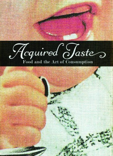 9780935314823: Acquired Taste: Food and the Art of Consumption