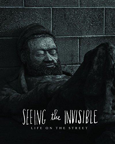 Seeing the Invisible: Life on the Street: Senn, Evan; Boden, Paul