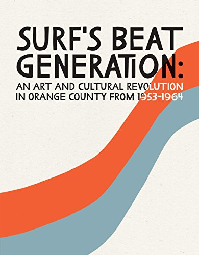 9780935314991: Surf's Beat Generation: An Art and Cultural Revolution in Orange County from 1953-1964