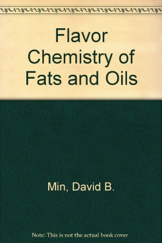 Flavor Chemistry of Fats and Oils (AOCS monograph): Min, David B.