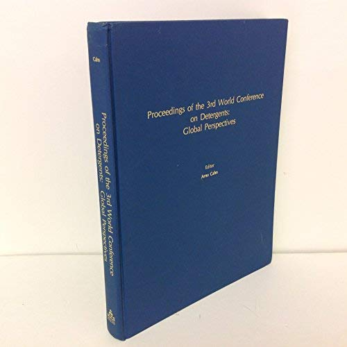 9780935315523: Proceedings of the 3rd World Conference on Detergents: Global Perspectives