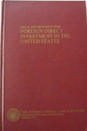 The Legal Environment for Foreign Direct Investment: Houck, Rudolph S., Caywood, Nancy L.