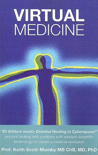 Virtual Medicine: A New Dimension in Energy Healing: Scott-Mumby, Keith