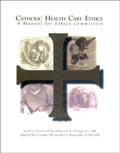 9780935372441: Catholic Health Care Ethics: A Manual for Ethics Committees