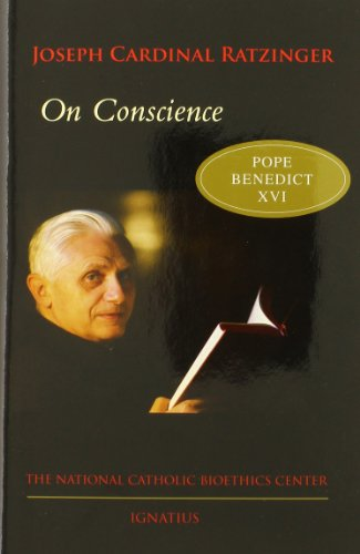 On Conscience: Two Essays: Joseph Cardinal Ratzinger,
