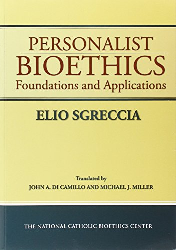 9780935372632: Personalist Bioethics: Foundations and Applications