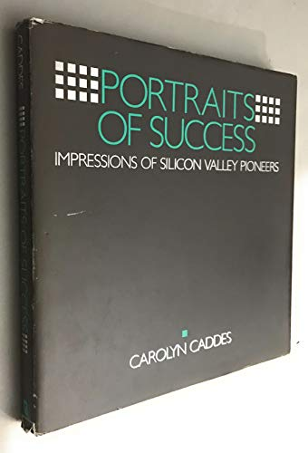 9780935382563: Portraits of Success: Impressions of Silicon Valley Pioneers