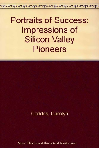 9780935382570: Portraits of Success: Impressions of Silicon Valley Pioneers