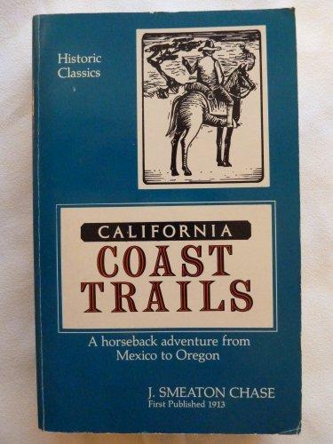 9780935382594: California Coast Trails: A Horseback adventure from Mexico to Oregon in 1911 (Historic Classics)
