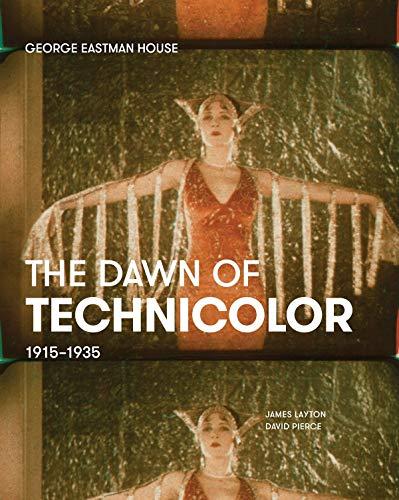 The Dawn of Technicolor: 1915-1935: Layton, James; Pierce, David