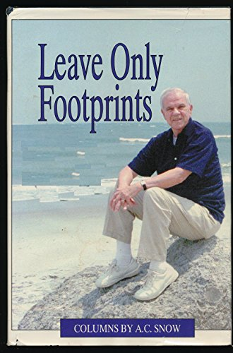 Leave Only Footprints: Snow, A. C.