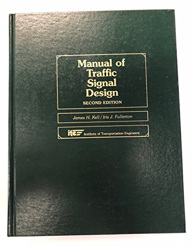 Manual of traffic signal design: James H Kell