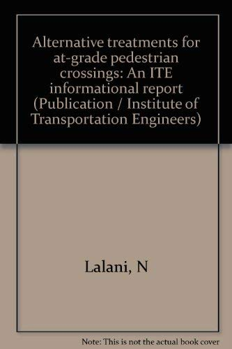 9780935403619: Alternative treatments for at-grade pedestrian crossings: An ITE informational report (Publication / Institute of Transportation Engineers)