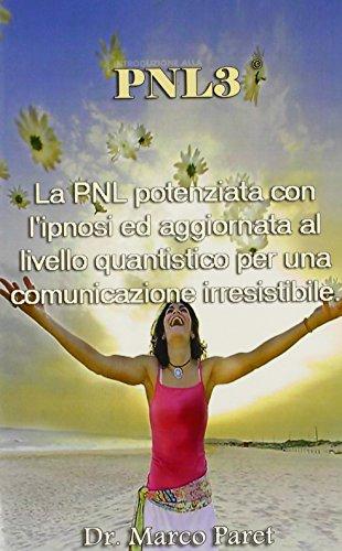 9780935410006: PNL3: la PNL potenziata con l'ipnosi ed aggiornata al livello quantistico (Italian Edition)