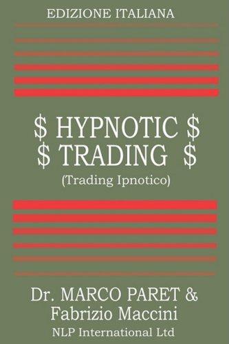9780935410020: Trading Ipnotico - Tecniche Mentali Per Il Trader