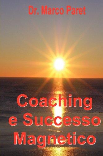 9780935410341: Coaching e Successo Magnetico (Italian Edition)