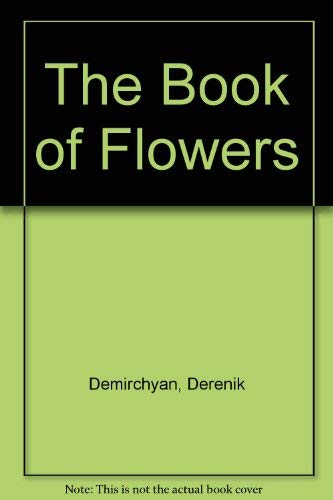 The Book of Flowers (English and Armenian Edition): Derenik Demirchyan