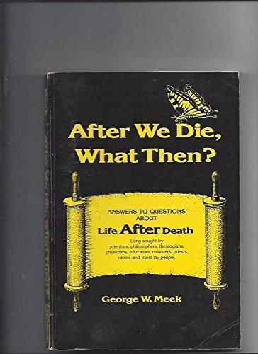 After We Die What Then: Meek, George