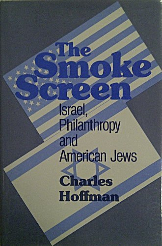 The Smoke Screen: Israel, Philanthropy, and American Jews