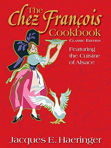9780935437515: The Chez François Cookbook: Classic Edition