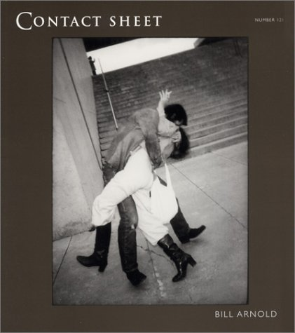 Contact Sheet 121: Bill Arnold: Everyday Poetry: Bill Arnold