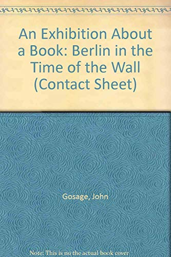 9780935445398: An Exhibition About a Book: Berlin in the Time of the Wall